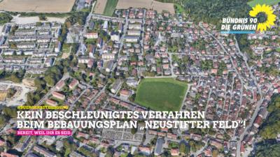 """Kein beschleunigtes Verfahren beim Bebauungsplan """"Neustifter Feld""""!"""